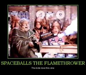SpaceballsTheFlamethrower[1]